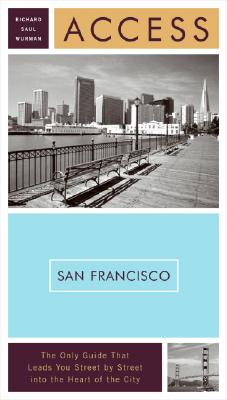 Access San Francisco By Wurman, Richard Saul