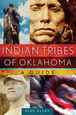 Indian Tribes of Oklahoma By Clark, Blue