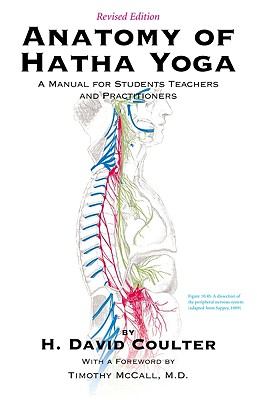 Anatomy of Hatha Yoga By Coulter, David H./ McCall, Timothy (FRW)